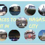 Popular Places to Visit in Nagasaki City