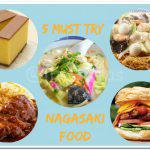 5 Must Try Nagasaki Food