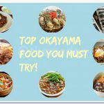 Top Okayama Food You Must Try!